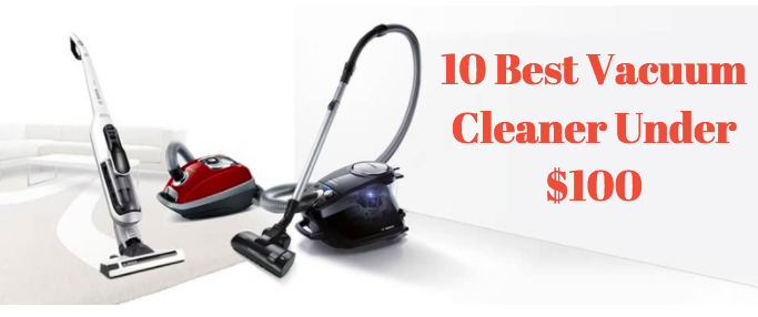10 Best Vacuum Cleaner Under 100 Easy To Lift Amp Clean